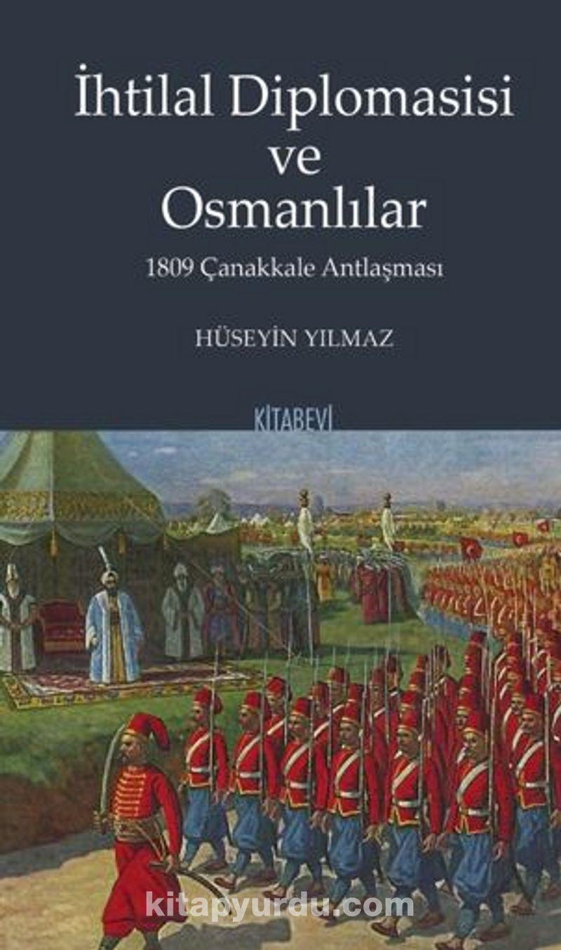 İhtilal Diplomasisi ve Osmanlılar 1809 Çanakkale Antlaşması Ekitap İndir   PDF   ePub   Mobi