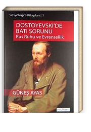 Dostoyevski'de Batı Sorunu & Rus Ruhu Ve Evrensellik
