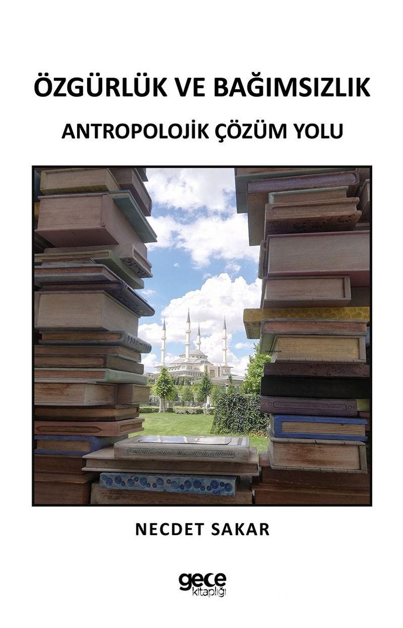 Özgürlük ve Bağımsızlık & Antropolojik Çözüm Yolu Ekitap İndir | PDF | ePub | Mobi