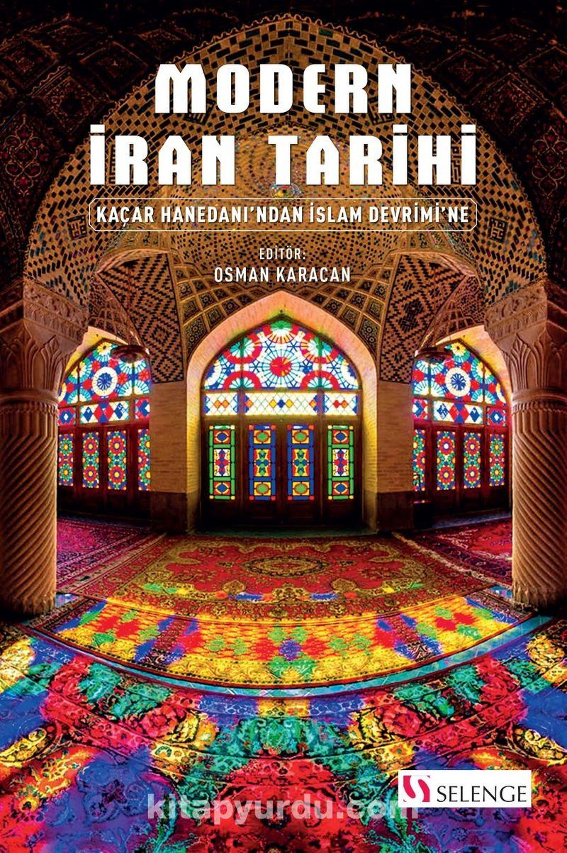 Modern İran Tarihi & Kaçar Hanedanı'ndan İslam Devrimi'ne Ekitap İndir   PDF   ePub   Mobi