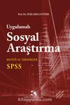 Uygulamalı Sosyal Araştırma & SPSS, Kavramlar, Teknikler, Metotlar, Bilgisayar Uygulamaları
