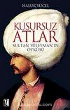 Kusursuz Atlar & Sultan Süleyman'ın Öyküsü