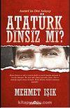 Atatürk Dinsiz mi?
