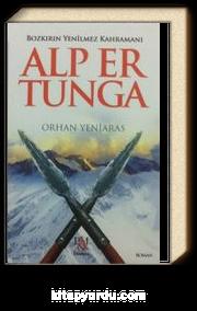 Alp Er Tunga & Bozkırın Yenilmez Kahramanı