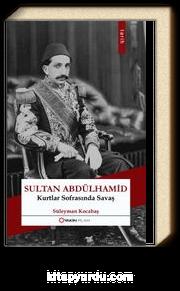 Sultan Abdulhamid & Kurtlar Sofrasında Savaş