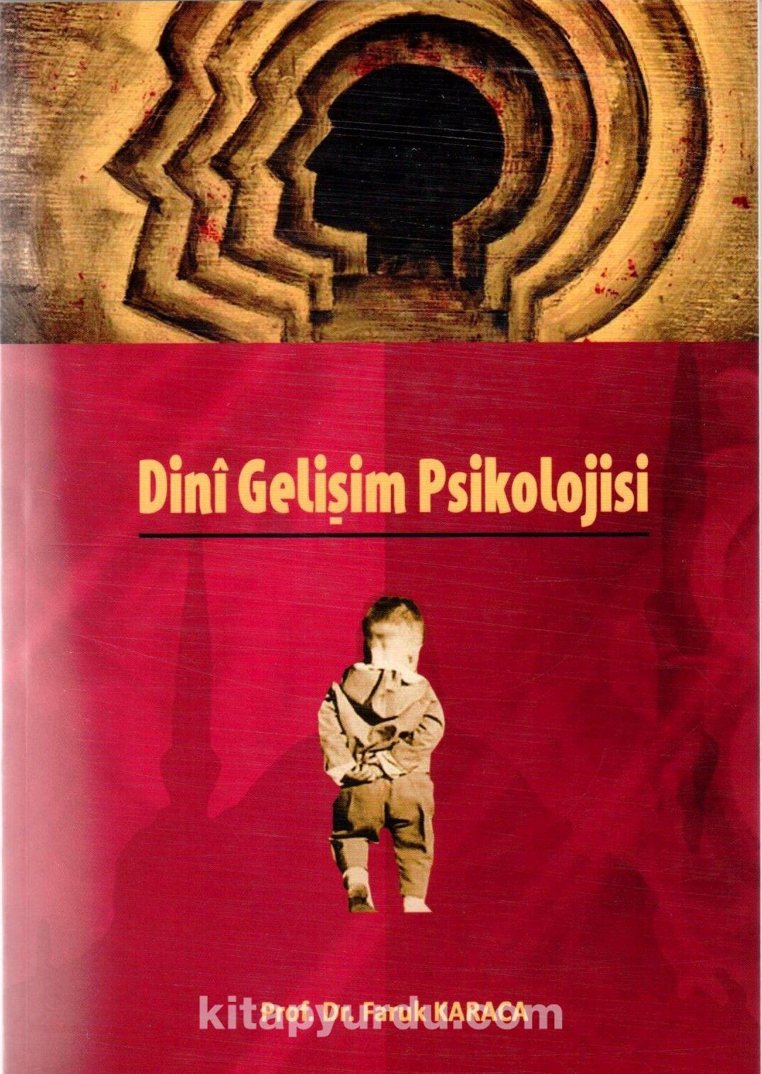 Dini Gelişim Psikolojisi - Prof. Dr. Faruk Karaca pdf epub