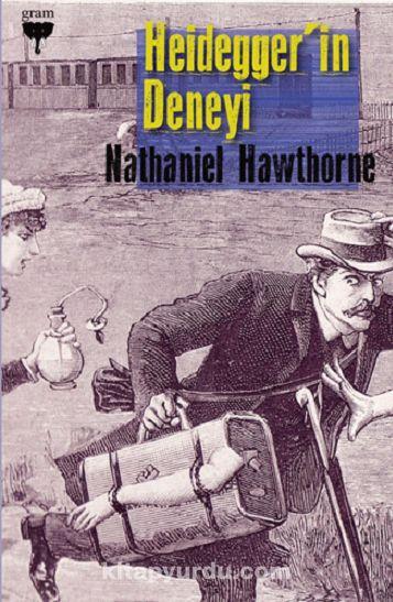 Heidegger'in Deneyi - Nathaniel Hawthorne pdf epub