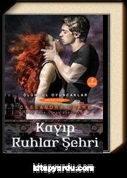 Kayıp Ruhlar Şehri & Ölümcül  Oyuncaklar 5. Kitap
