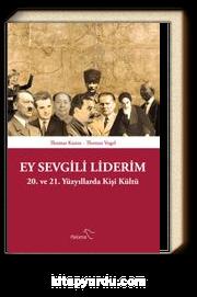 Ey Sevgili Liderim & 20. ve 21. Yüzyıllarda Kişi Kültü
