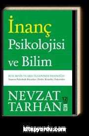 İnanç Psikolojisi ve Bilim  & Ruh, Beyin ve Akıl Üçgeninde İnsanoğlu