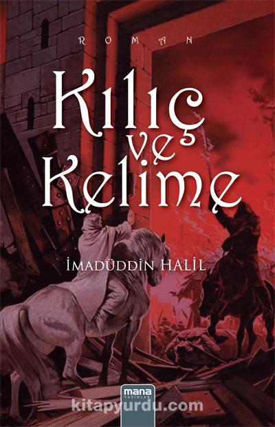 Kılıç ve KelimeBarbarlık ve Medeniyetin Sıcak Teması - İmadüddin Halil pdf epub