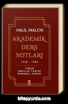 Akademik Ders Notları 1938-1986 & Timur, İnkılap Tarihi, Osmanlı Tarihi