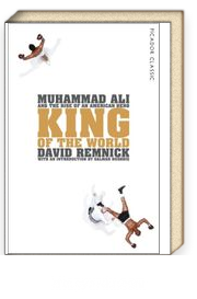 King of the World: Muhammad Ali and the Rise of an American Hero
