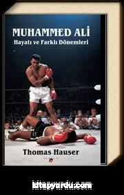 Muhammed Ali Hayatı ve Farklı Dönemleri
