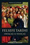 Felsefe Tarihi Ortaçağ ve Yeniçağ