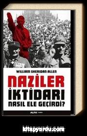 Naziler İktidarı Nasıl Ele Geçirdi?