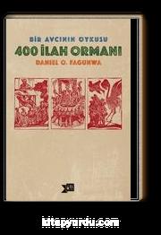 400 İlah Ormanı & Bir Avcının Öyküsü