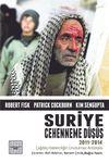 Suriye: Cehenneme Düşüş (2011-2014)