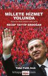 Millete Hizmet Yolunda Asım'ın Neslinden Bir Usta Recep Tayyip Erdoğan