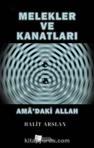 Melekler ve KanatlarıAma'daki Allah - Halit Arslan pdf epub