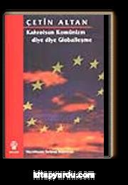 Kahrolsun Komünizm diye diye Globalleşme