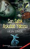 Sarı Saltık Aşkabad Yolcusu