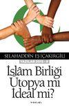 İslam Birliği Ütopya mı İdeal mi ?(Yazılar 2015 -II)