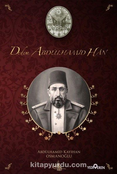 Dedem Abdülhamid Han (Ciltli) - Abdülhamid Kayıhan Osmanoğlu pdf epub