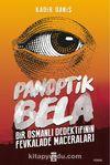 Panoptik Bela & Bir Osmanlı Dedektifinin Fevkalade Maceraları
