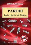 Parodi & Bunlar da Kör'dü Türkiye