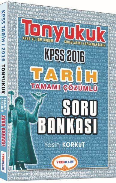 2016 KPSS Tonyukuk Tarih Tamamı Çözümlü Soru Bankası - Yasin Korkut pdf epub