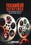 Tecavüzü Seyretmek & Türk Sineması Üzerine Eleştirel Bir Analiz