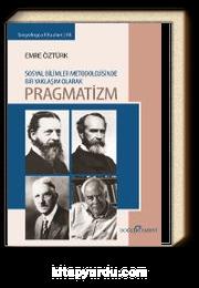 Sosyal Bilimler Metodolojisinde Bir Yaklaşım Olarak Pragmatizm
