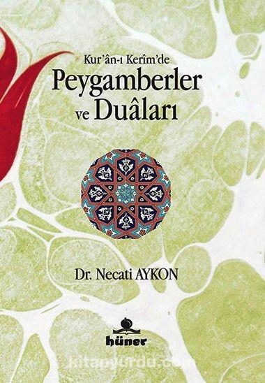 Kur'an-ı Kerim'de Peygamberler ve Duaları - Dr. Necati Aykon pdf epub