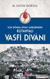 Son Dönem Divan Şairlerinden Kütahyalı Vasfi Divanı