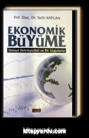 Ekonomik Büyüme & Dolaylı Belirleyicileri ve Bir Uygulama
