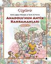 Anadolu'nun Antik Kahramanları & Antikçağdan Mitolojik ve Tarihi 25 Portre