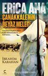 Erica Ana Çanakkale'nin Beyaz Meleği