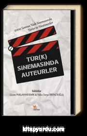 Türk Sinemasında Auteurler & 2000 Sonrası Türk Sinemasında Türler ve Yönetmenler