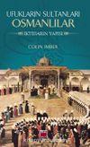 Ufukların Sultanları Osmanlılar & İktidarın Yapısı