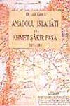 Anadolu Islahatı ve Ahmet Şakir Paşa 1838-1899)