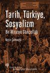 Tarih, Türkiye, Sosyalizm & Bir Mirasın Güncelliği