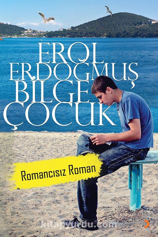 Bilge Çocuk & Romancısız Roman