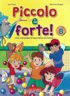 Piccolo e forte! B +CD (Çocuklar için İtalyanca)