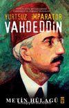 Yurtsuz İmparator Vahdeddin & İngiliz Gizli Belgelerinde Vahdeddin ve Osmanlı Hanedanı