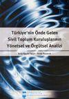Türkiye'nin Önde Gelen Sivil Toplum Kuruluşlarının Yönetsel ve Örgütsel Analizi