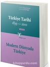 Türkiye Tarihi Cilt:4 1839-2010 & Modern Dünyada Türkiye