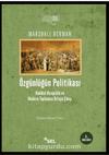 Özgünlüğün Politikası & Radikal Bireycilik ve Modern Toplumun Ortaya Çıkışı