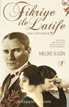 Fikriye ile Latife & Kemal'e Eren Kadınlar