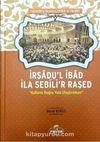 İrşadu'l İbad İla Sebili'r Raşed (Arapça)